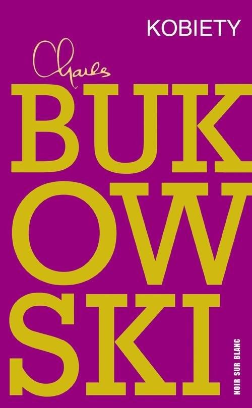 okładka Kobiety, Książka | Charles Bukowski