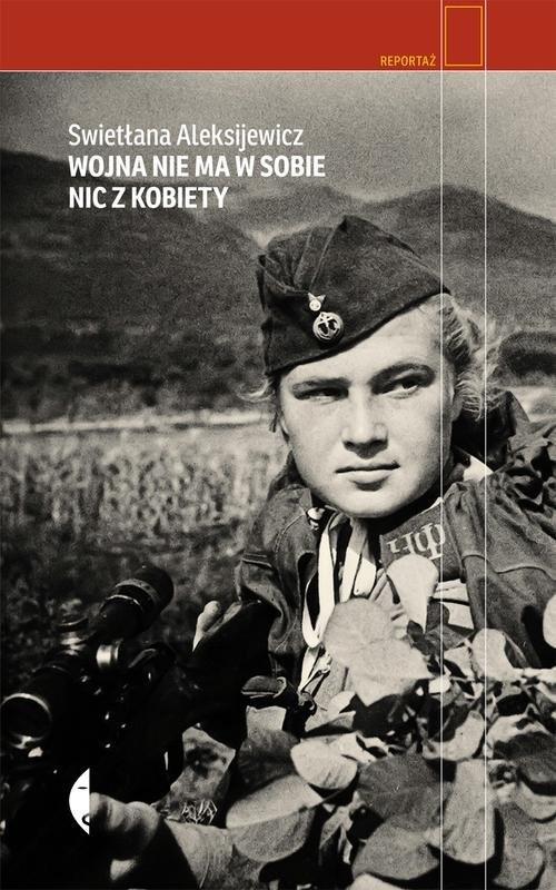 okładka Wojna nie ma w sobie nic z kobiety, Książka | Aleksijewicz Swietłana