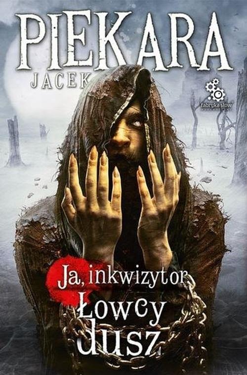 okładka Ja, Inkwizytor. Łowcy dusz, Książka | Piekara Jacek