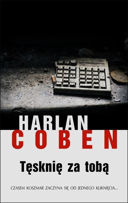 okładka Tęsknię za tobą, Książka   Coben Harlan