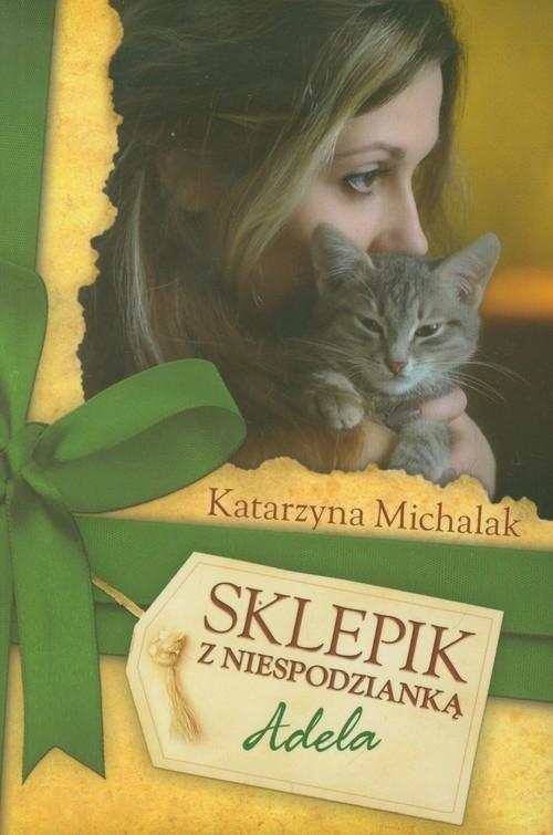 okładka Sklepik z niespodzianką. Adela, Książka | Katarzyna Michalak