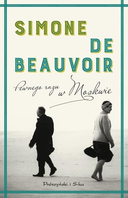 okładka Pewnego razu w Moskwie, Książka | Beauvoir Simone