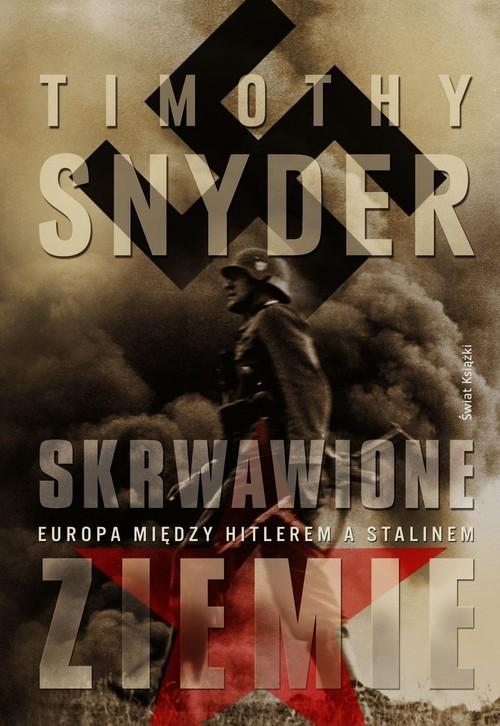 okładka Skrwawione ziemie. Europa między Hitlerem a Stalinem, Książka | Timothy Snyder