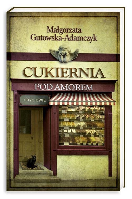 okładka Cukiernia Pod Amorem. Tom 3. Hryciowie, Książka | Gutowska-Adamczyk Małgorzata