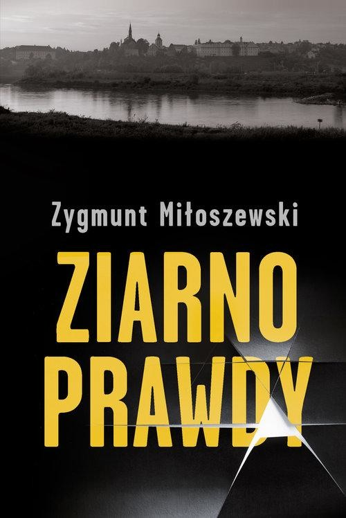 okładka Ziarno prawdy , Książka | Miłoszewski Zygmunt