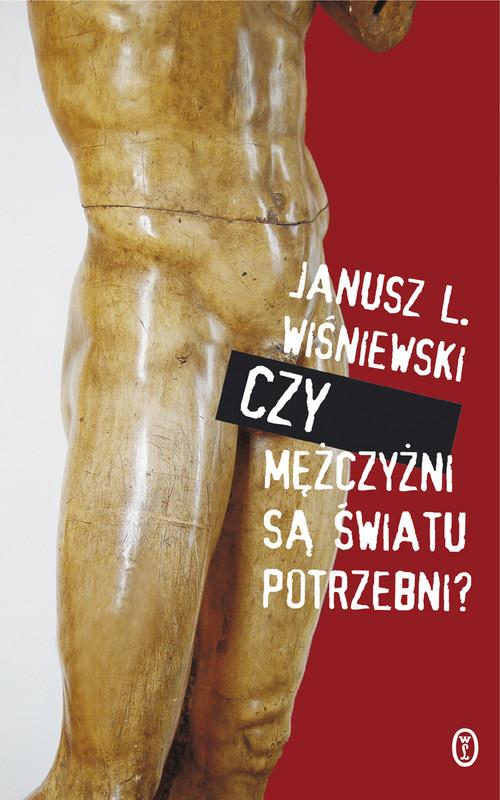 okładka Czy mężczyźni są światu potrzebni? , Książka | Leon Wiśniewski Janusz