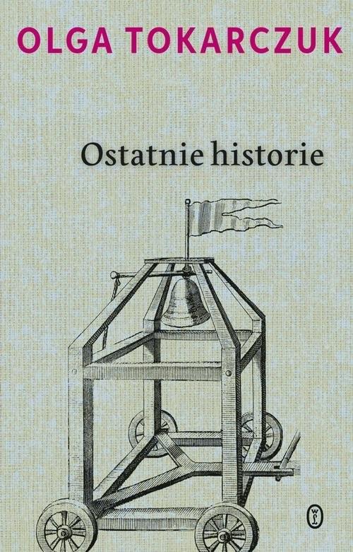 okładka Ostatnie historie, Książka | Tokarczuk Olga