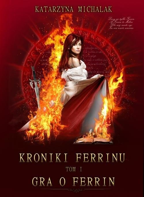 okładka Gra o Ferrin. Kroniki Ferrinu. Tom 1 , Książka | Katarzyna Michalak