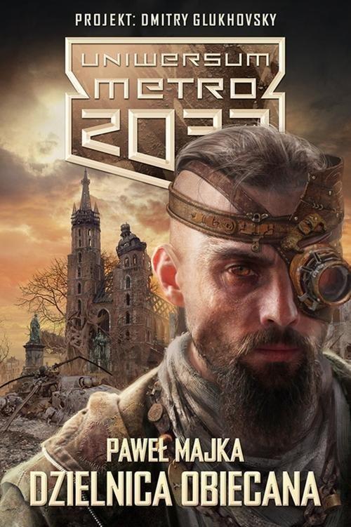 okładka Uniwersum Metro 2033. Dzielnica obiecana, Książka | Majka Paweł