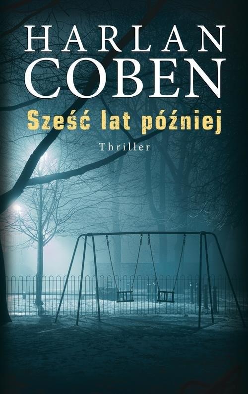 okładka Sześć lat później, Książka | Harlan Coben