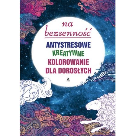 okładka Na bezsenność: antystresowe kreatywne kolorowanie dla dorosłych, Książka | Zbiorowy