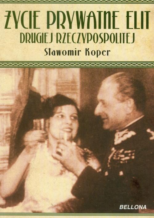 okładka Życie prywatne elit Drugiej Rzeczypospolitej, Książka | Koper Sławomir