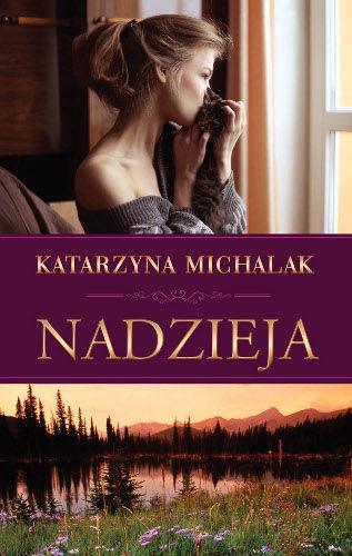 okładka Nadzieja, Książka   Katarzyna Michalak