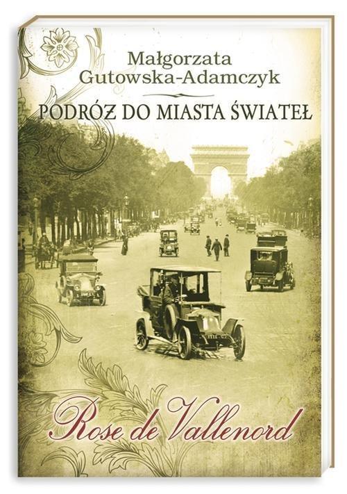 okładka Podróż do miasta świateł. Róża z Wolskich, Książka | Gutowska-Adamczyk Małgorzata