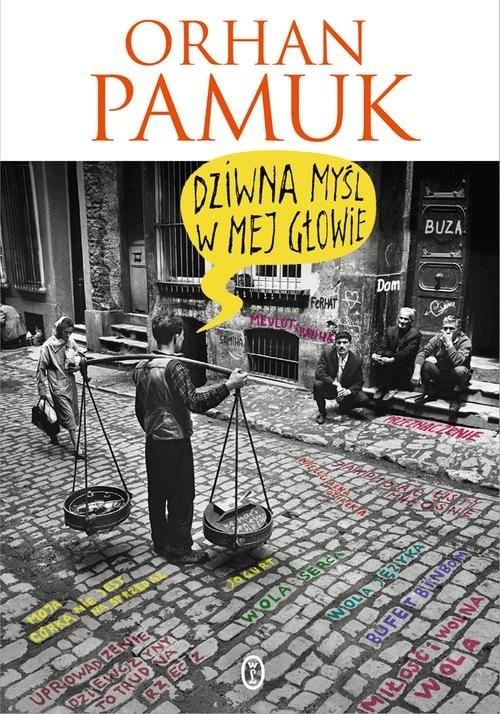 okładka Dziwna myśl w mej głowie, Książka | Orhan Pamuk