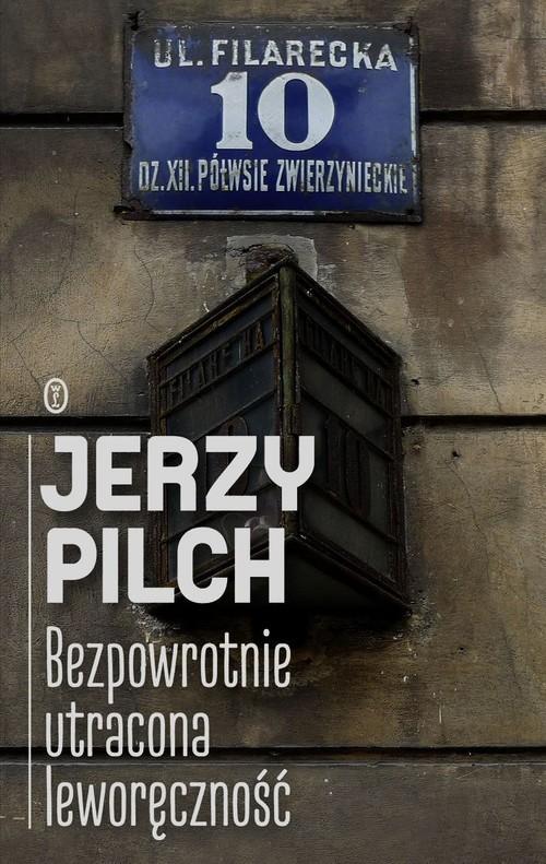 okładka Bezpowrotnie utracona leworęczność, Książka | Pilch Jerzy
