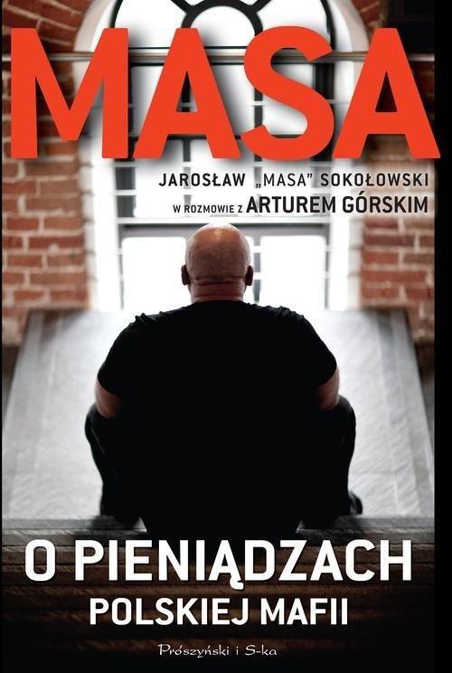 okładka Masa o pieniądzach polskiej mafii , Książka | Artur Górski, Sokołowski Jarosław