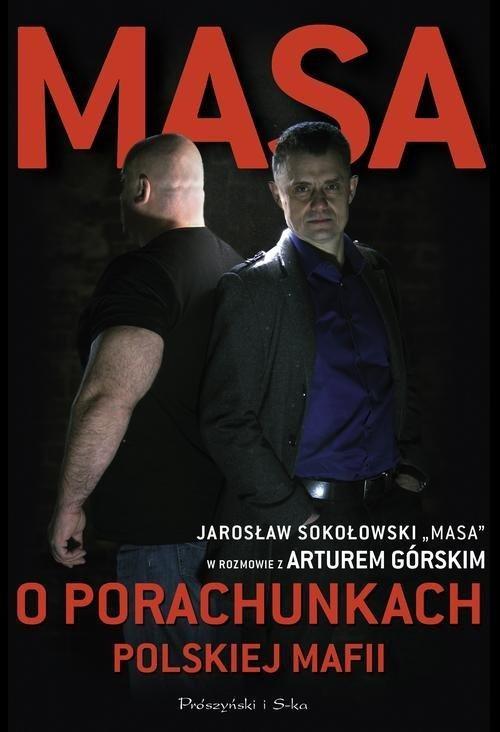 okładka Masa o porachunkach polskiej mafiiksiążka |  | Artur Górski, Sokołowski Jarosław