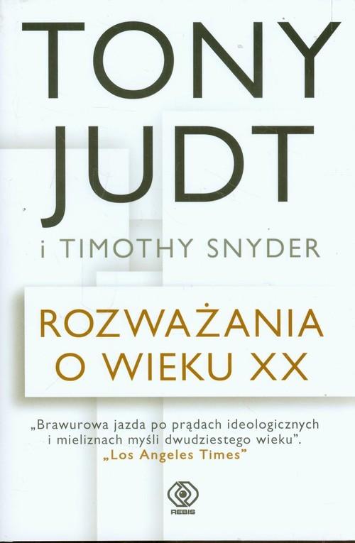 okładka Rozważania o wieku XX, Książka | Timothy Snyder, Tony Judt