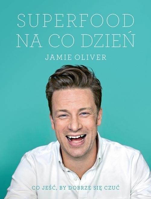 okładka Superfood na co dzień, Książka | Oliver Jamie