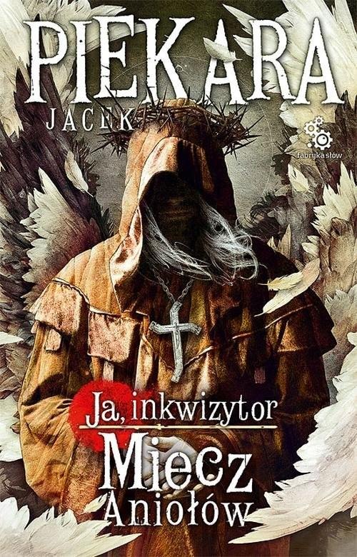 okładka Ja, Inkwizytor. Miecz Aniołów, Książka | Piekara Jacek