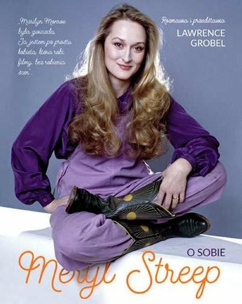 okładka Meryl Streep. O sobie, Książka | Lawrence Grobel