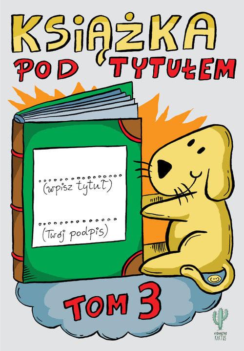 okładka Książka pod tytułem. Tom 3książka |  | Trojanowski Robert