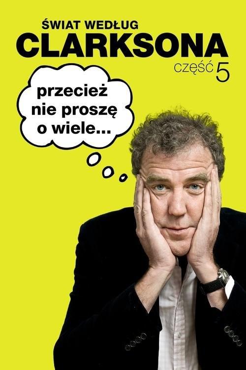okładka Świat według Clarksona. Część 5, Książka | Jeremy Clarkson