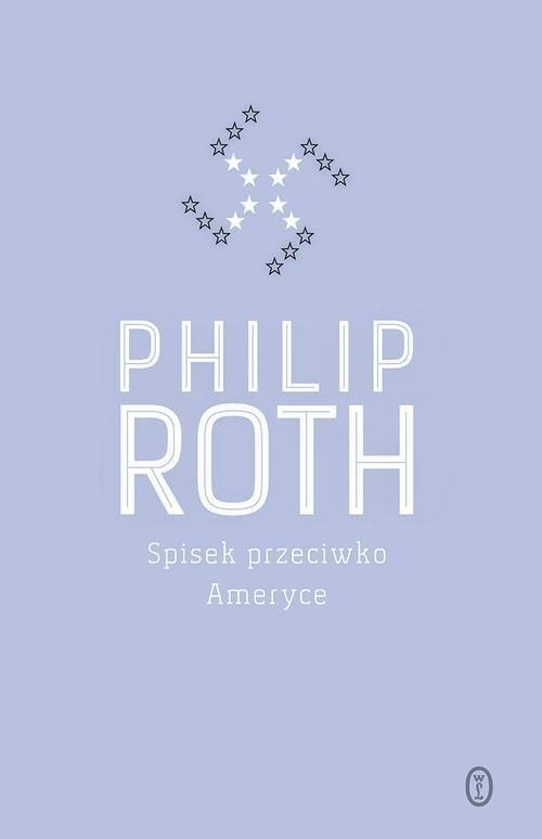 okładka Spisek przeciwko Ameryce, Książka | Philip Roth