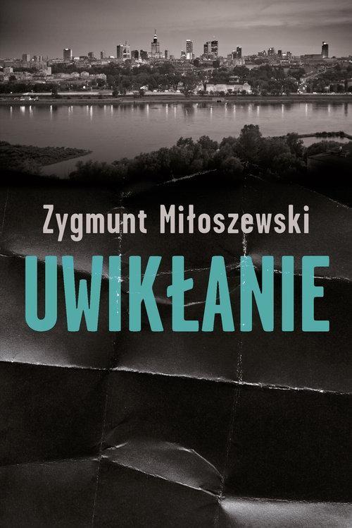 okładka Uwikłanie , Książka | Miłoszewski Zygmunt