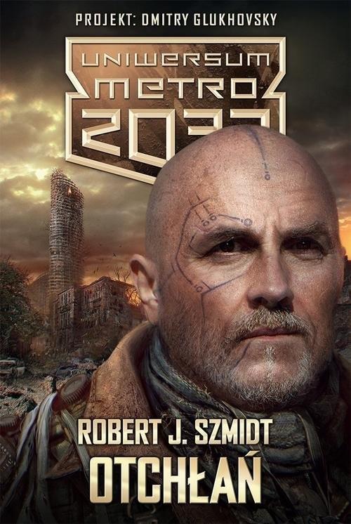 okładka Uniwersum Metro 2033. Otchłańksiążka      J. Szmidt Robert
