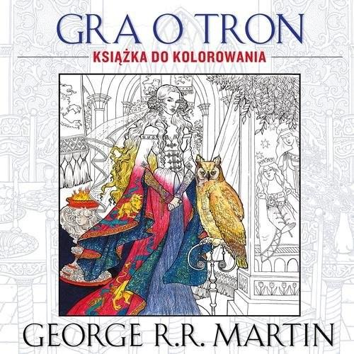 okładka Gra o tron. Książka do kolorowania, Książka | R.R. Martin George