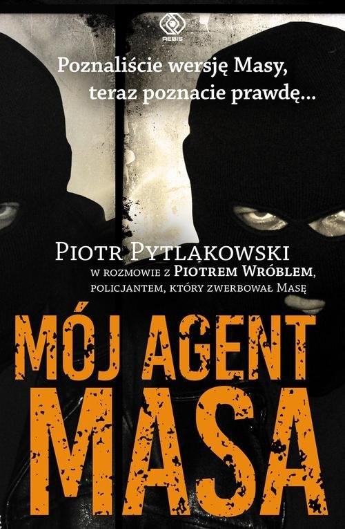 okładka Mój agent Masa, Książka | Pytlakowski Piotr