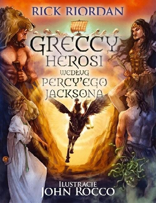 okładka Greccy Herosi według Percy''ego Jacksona, Książka | Riordan Rick