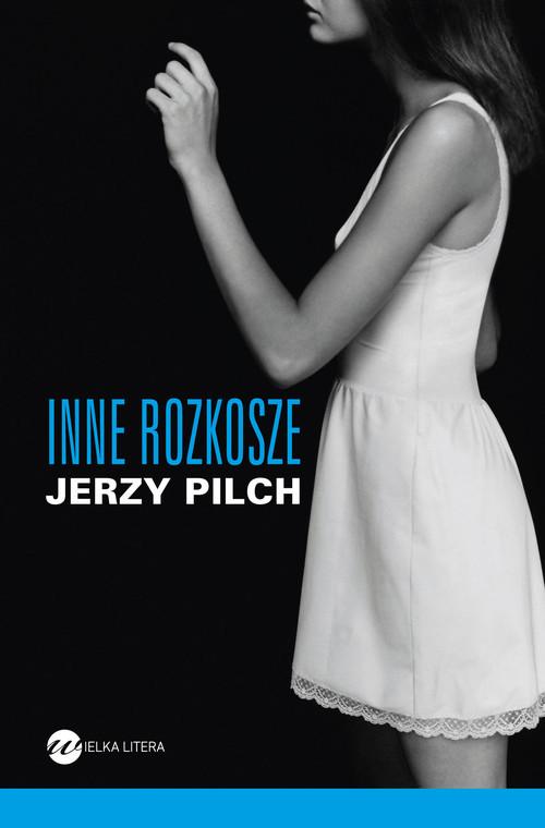 okładka Inne rozkosze, Książka | Pilch Jerzy