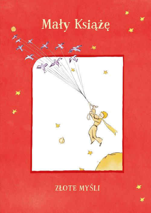 okładka Mały Książę. Złote myśli, Książka   Antoine  de Saint-Exupery