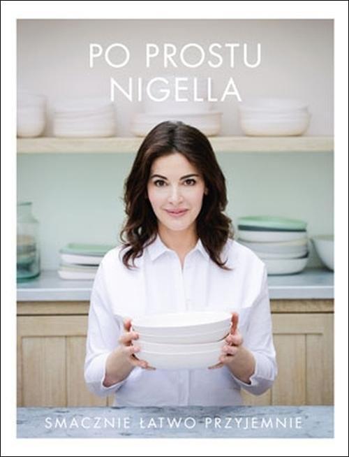 okładka Po prostu Nigella. Smacznie, łatwo, przyjemnieksiążka |  | Lawson Nigella