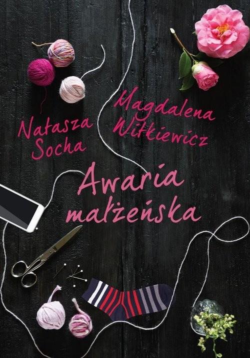okładka Awaria małżeńskaksiążka      Socha Natasza, Witkiewicz Magdalena