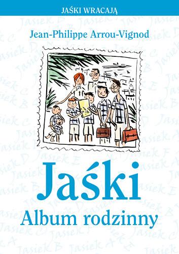okładka Jaśki. Album rodzinny, Książka | Jean-Philippe Arrou-Vignod
