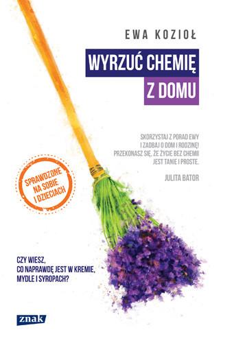 okładka Wyrzuć chemię z domu, Książka | Kozioł Ewa