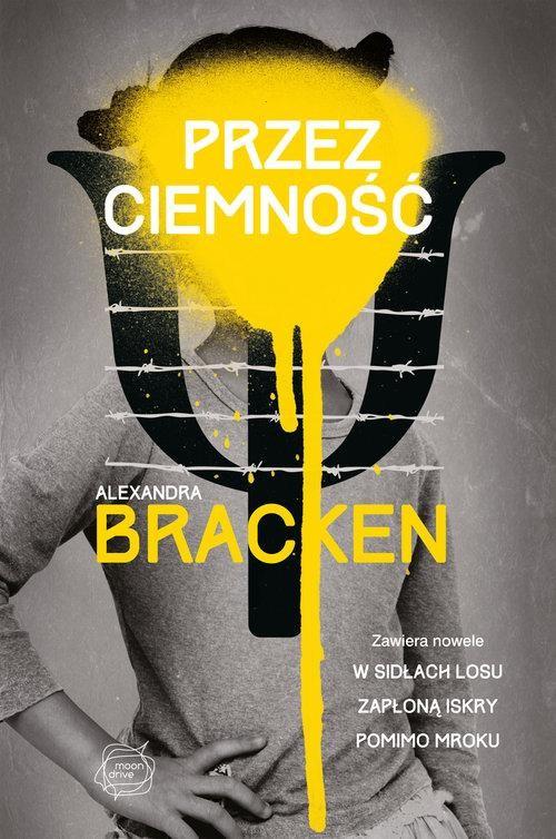 okładka Przez ciemność, Książka | Alexandra Bracken