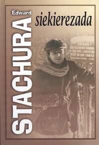 okładka Siekierezada, albo zima leśnych ludzi, Książka | Stachura Edward