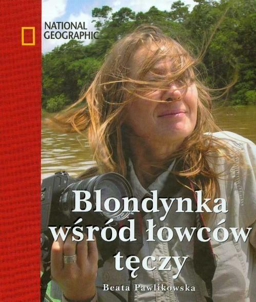 okładka Blondynka wśród łowców tęczy, Książka | Pawlikowska Beata