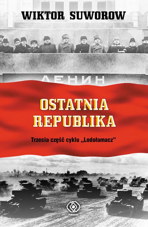 okładka Ostatnia republika, Książka | Wiktor Suworow