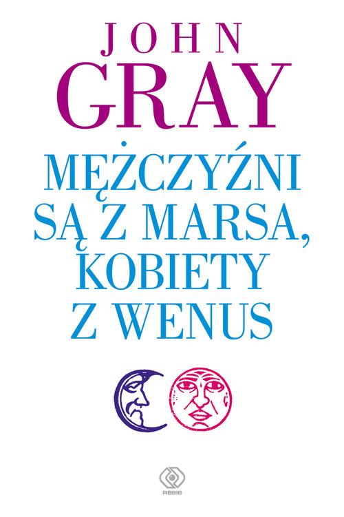 okładka Mężczyźni są z Marsa, kobiety z Wenus, Książka | John Gray