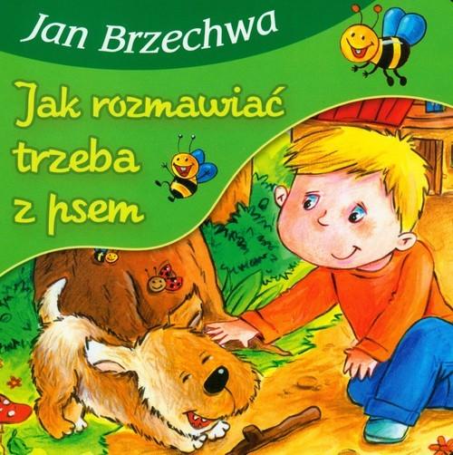 okładka Jak rozmawiać trzeba z psem, Książka | Jan Brzechwa