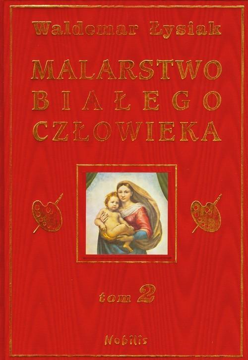 okładka Malarstwo białego człowieka. Tom 2, Książka | Łysiak Waldemar