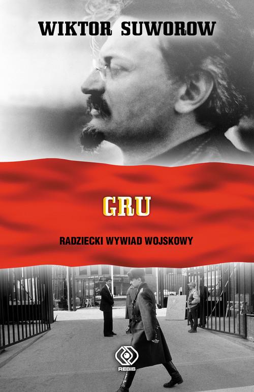 okładka GRU. Radziecki wywiad wojskowy, Książka | Wiktor Suworow