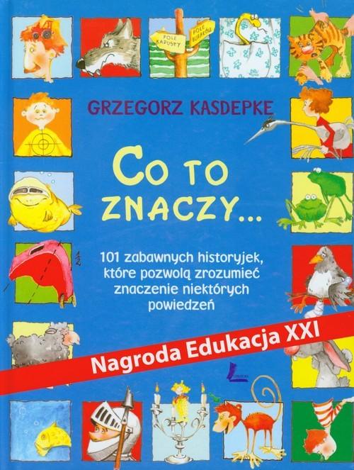 okładka Co to znaczy, Książka | Kasdepke Grzegorz