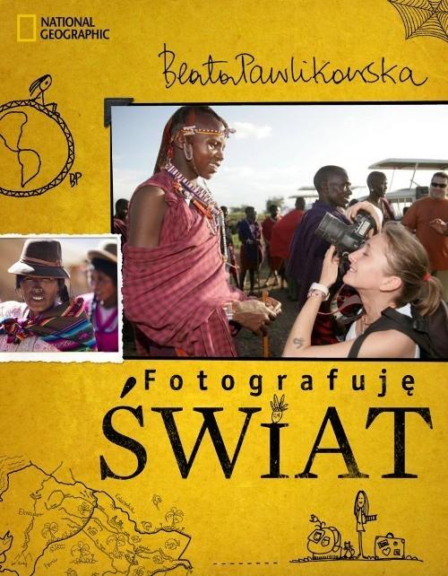 okładka Fotografuję świat, Książka | Beata Pawlikowska
